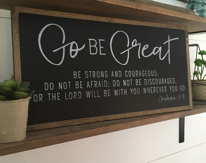 GO BE GREAT 1'X2' | Joshua 1:9 | distressed rustic wall decor | painted shabby chic wall plaque | inspirational sign | graduation gift