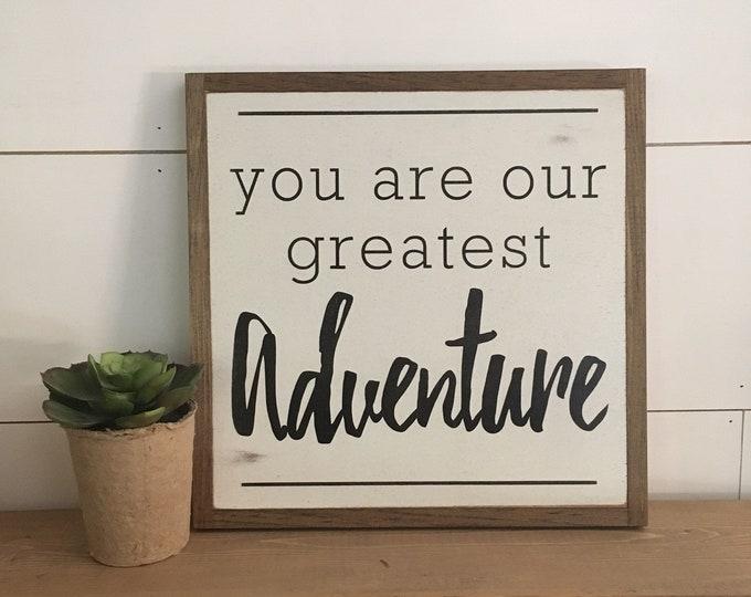 You Are Our Greatest Adventure 1'x1' | woodland theme | distressed rustic sign | nursery wall decor | Nordic farmhouse
