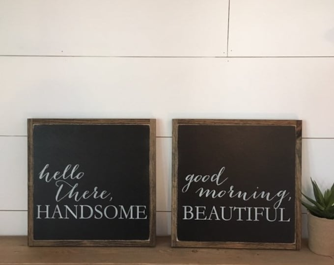 SET OF TWO! good morning beautiful & hello there handsome bundle || set of 2 signs || farmhouse decor || distressed rustic wall art