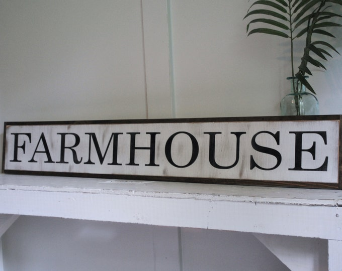 """FARMHOUSE 7""""X48"""" sign 