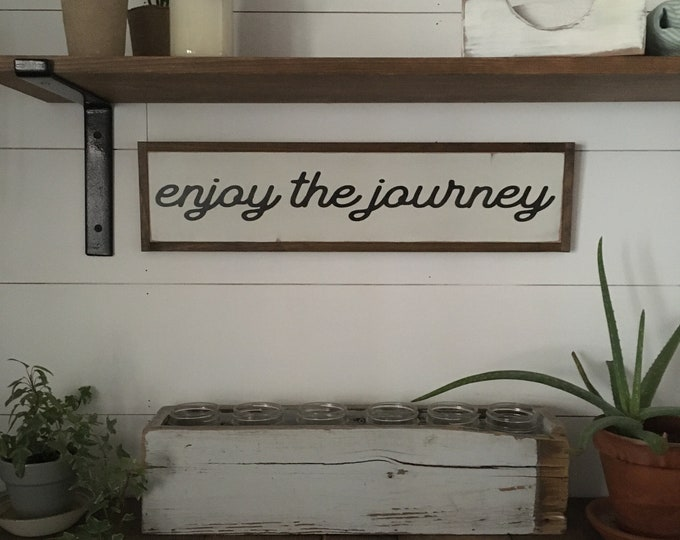 """Ready To Ship! ENJOY THE JOURNEY sign 6"""" x 24"""" 