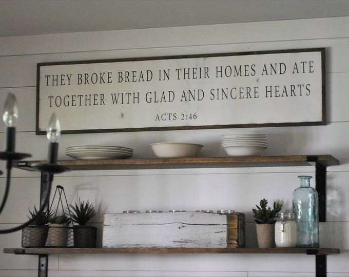 THEY BROKE BREAD in their homes and ate together 1'X4' framed wood sign | distressed shabby chic wooden sign | painted wall art | Acts 2:46