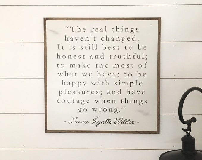 THE REAL THINGS sign 2'X2' | laura ingalls wilder quote | distressed painted wooden wall plaque | shabby chic farmhouse decor | framed wall