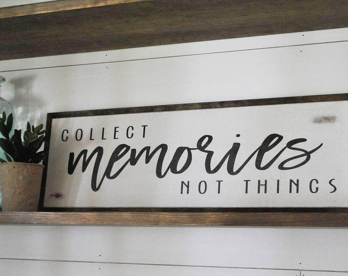 """COLLECT MEMORIES not things 8""""x24"""" sign 