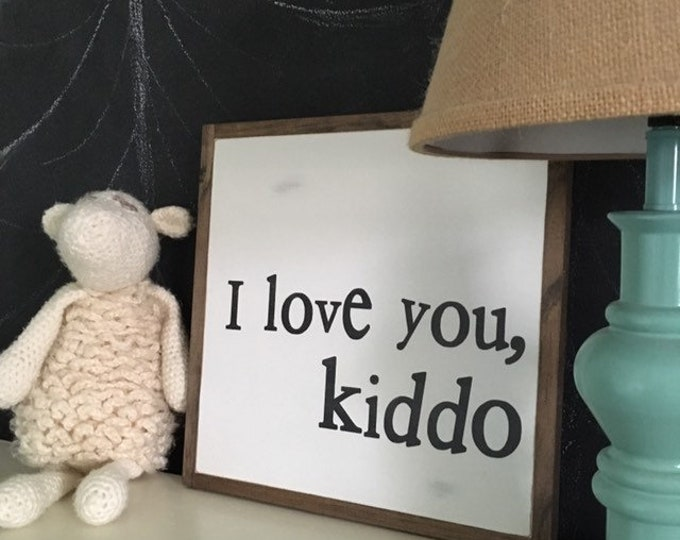 I LOVE YOU Kiddo 1'X1' sign | distressed wooden sign | painted art | farmhouse inspired kids room decor | nursery wall plaque