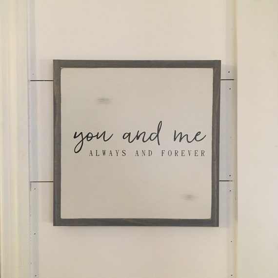YOU AND ME 1X1 always and forever | hand painted wooden framed sign | farmhouse style sign | simple distressed wall art | rustic