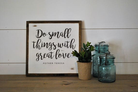 DO SMALL THINGS with great love 1X1 sign || mother teresa quote || farmhouse inspired distressed wall art || shabby chic painted decor