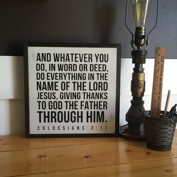 DO EVERYTHING 1'X1' sign | distressed wooden sign | farmhouse decor | whatever you do in word or deed | Colossians 3:17 | Bible verse