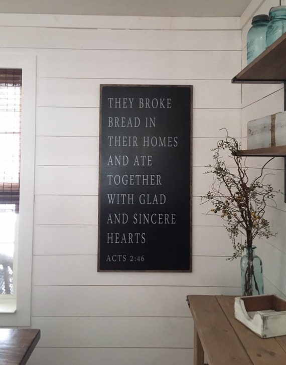 BROKE BREAD 2X4 sign | They broke bread in their homes and ate together with glad and sincere hearts | farmhouse decor | dining room