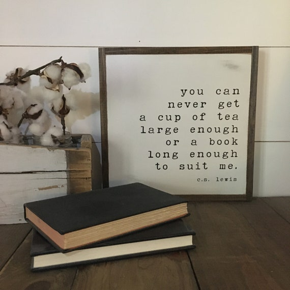 CUP OF TEA sign 1'x1' | C.S. Lewis | farmhouse decor | distressed rustic wall art | C S Lewis quote | book lover | tea lover | bookworm