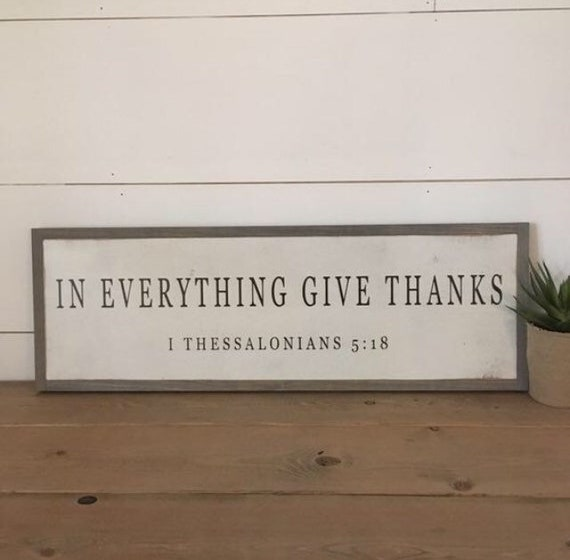 "IN EVERYTHING give thanks 8""x24"" sign 