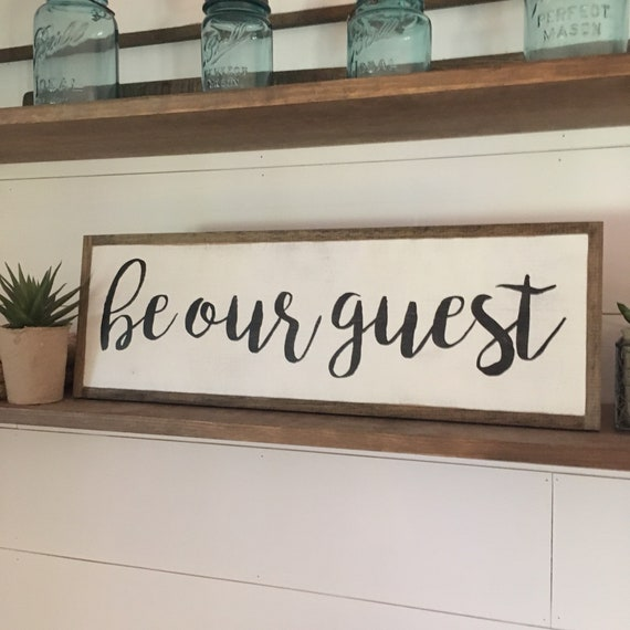 "BE OUR GUEST 8""x24"" sign 