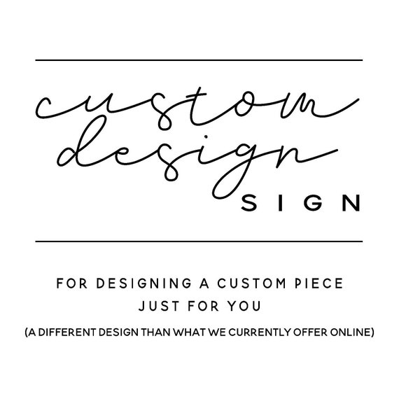 CUSTOM SIGN designed just for you! This listing is for one custom designed sign (see photos for lettering options)