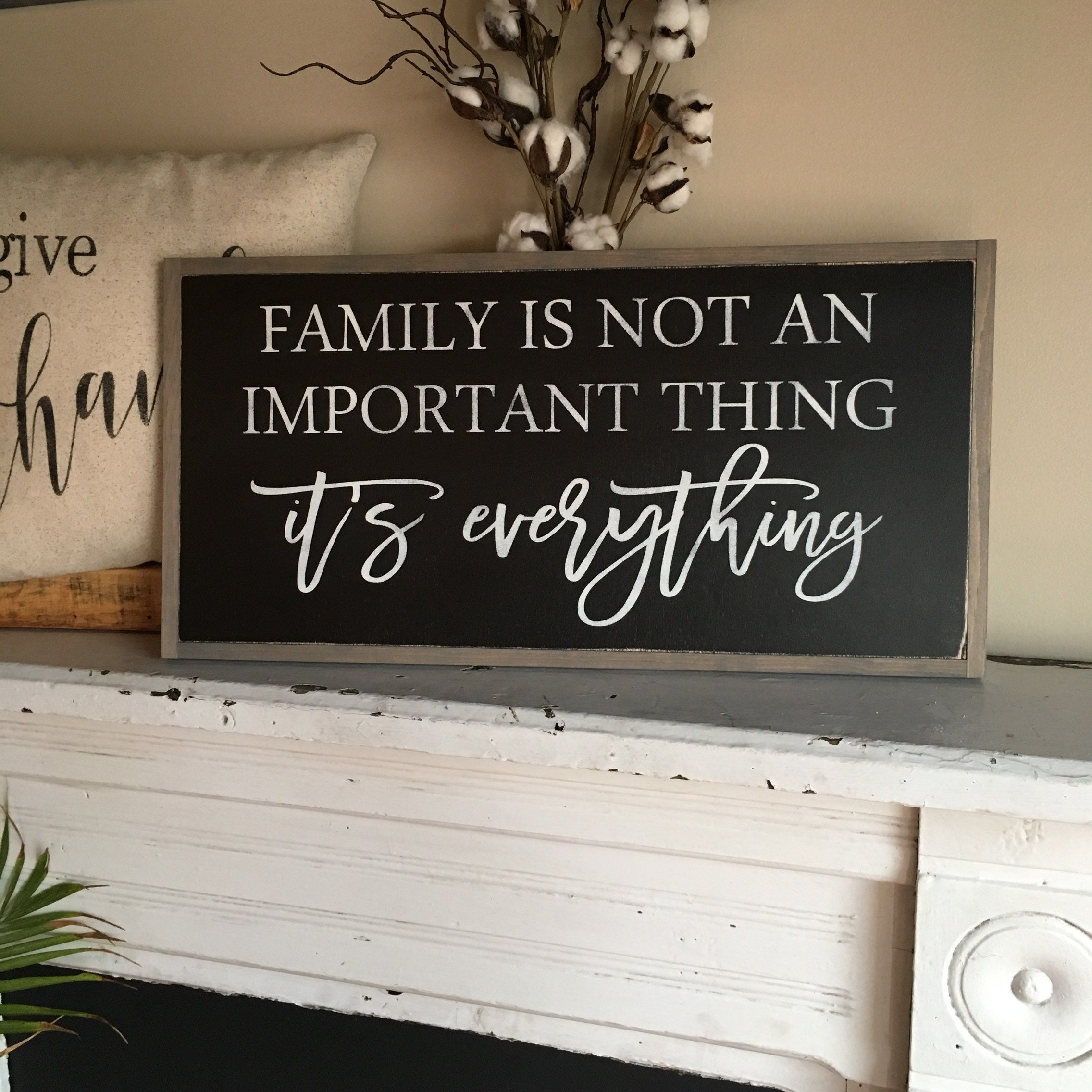 995f8eb8447 FAMILY IS EVERYTHING 1 X2  sign