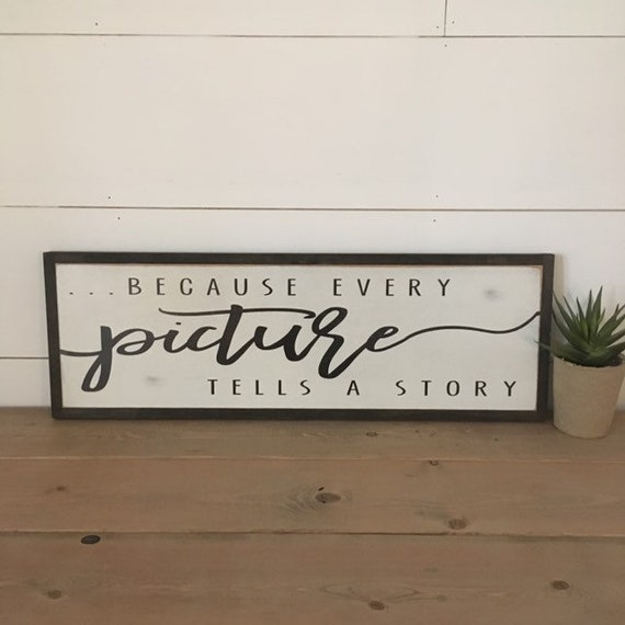 "READY TO SHIP! Every Picture Tells a Story 8""x24"" sign 