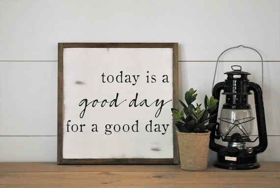 GOOD DAY 1'X1' sign | distressed wooden sign | farmhouse decor | today is a good day for a good day