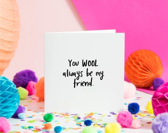 You Wool Always Be My Friend | Greeting Card