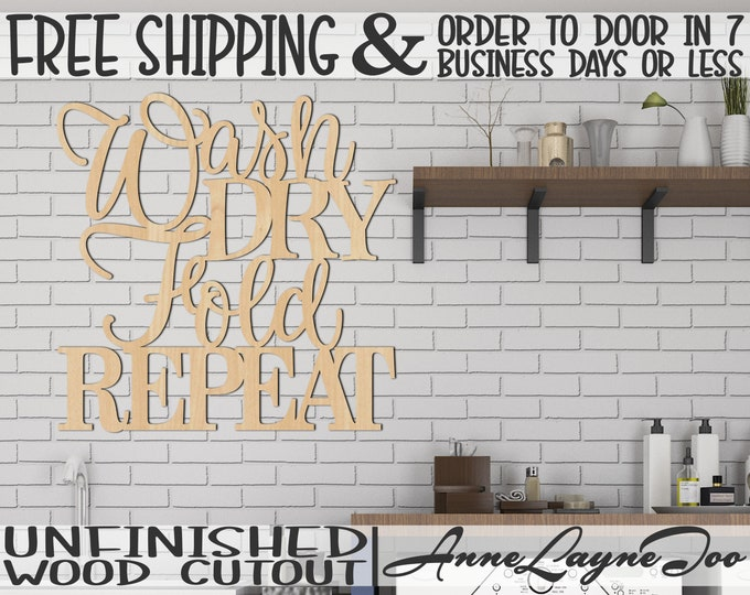 Wash DRY Fold REPEAT Laundry Wood Sign, Wooden Laundry Room Sign,Clothes Folding Sign, unfinished, wood cut out, laser cut -325122