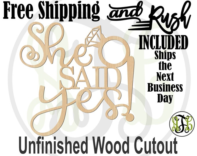 She SAID yes Wood Sign, Engagement Sign, Bridal Shower Sign, Backdrop Sign, unfinished, wood cut out, laser cut -321010- RUSH PRODUCTION