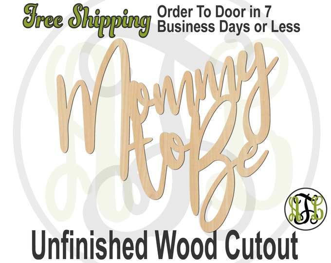 Mommy to Be- 325118- Baby Shower Cutout, unfinished, wood cutout, wood craft, laser cut wood, wood cut out, wooden sign, Event Sign