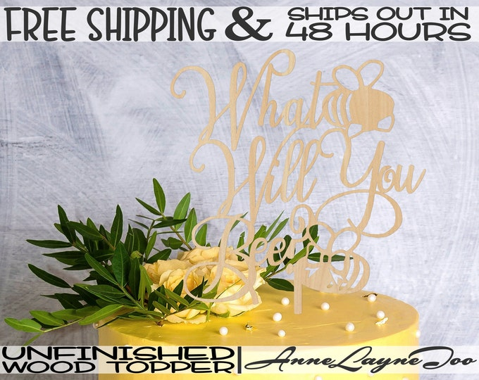 """What Will You Bee Flower or Cake Topper, Wedding Cake Topper, 1/8"""" Baltic Birch Plywood, unfinished, laser cut, Ships in 48 HOURS -325192"""