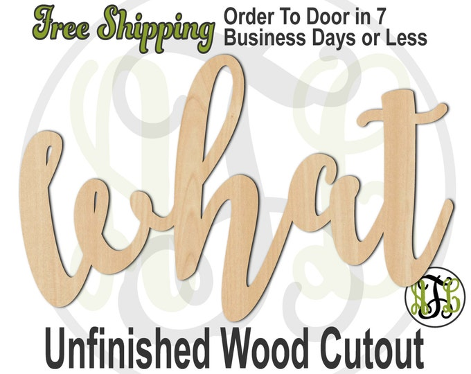 what - 320208FrFt- Word Cutout, unfinished, wood cutout, wood craft, laser cut wood, wood cut out, Door Hanger, wooden sign, wreath accent