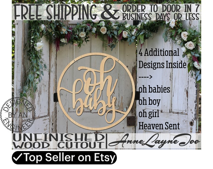 oh baby, oh boy, oh girl, or Heaven Sent Wood Cutout, Baby Shower Wooden Sign, Door Hanger, unfinished, laser cut-321011or325080-99-100