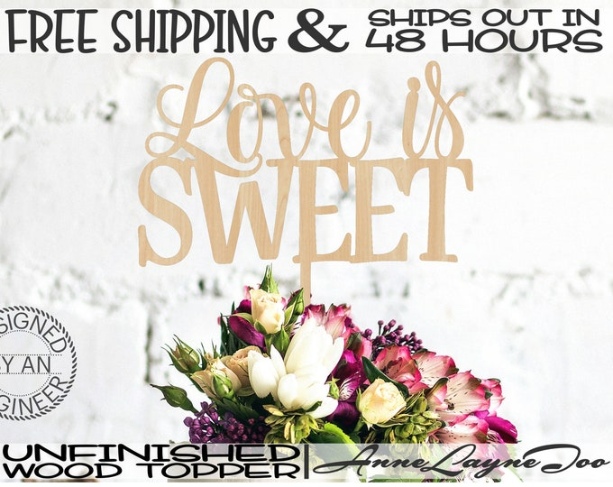 """Love is SWEET Flower or Cake Topper, Wedding Cake Topper, 1/8"""" Baltic Birch Plywood, unfinished, laser cut, Ships in 48 HOURS -325130"""