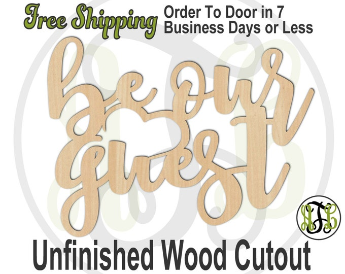 be our guest - 323003- Cutout, unfinished, wood cutout, wood craft, laser cut wood, wood cut out, Door Hanger, wooden sign, wall art