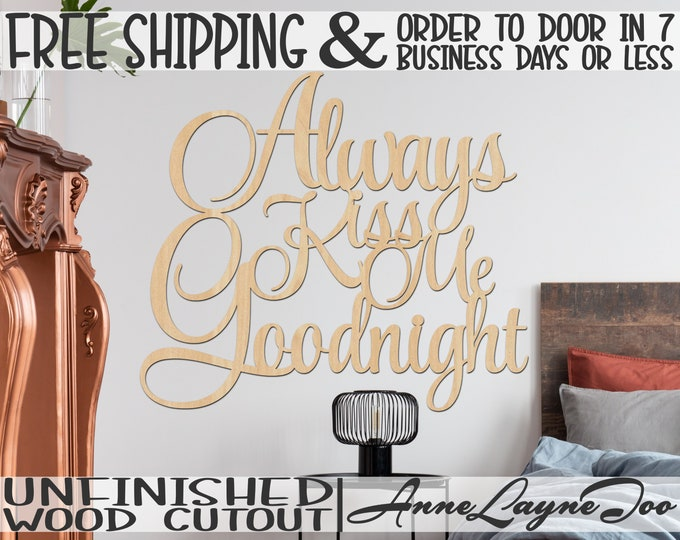 Always Kiss Me Goodnight Wood Sign, Love Cutout, wooden sign, Wedding sign, Anniversary Sign, unfinished, wood cut out, laser cut -325125