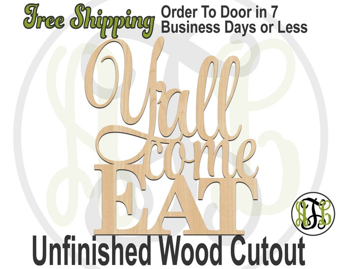 Y'all come EAT- 325124- Kitchen Cutout, unfinished, wood cutout, wood craft, laser cut wood, wood cut out, wooden sign, wall sign, southern