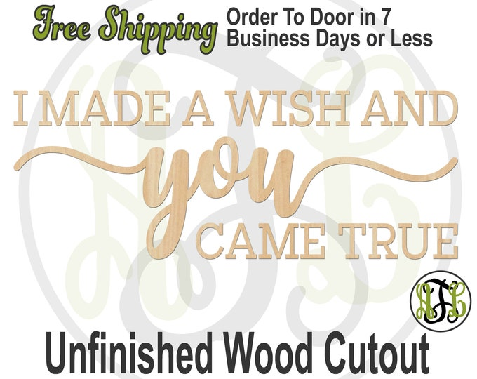 I Made A Wish AND you CAME TRUE, Wall Phrase Cutout, laser cut, wooden sign, wall phrase, wooden wall phrase, unfinished wood cutout -325154