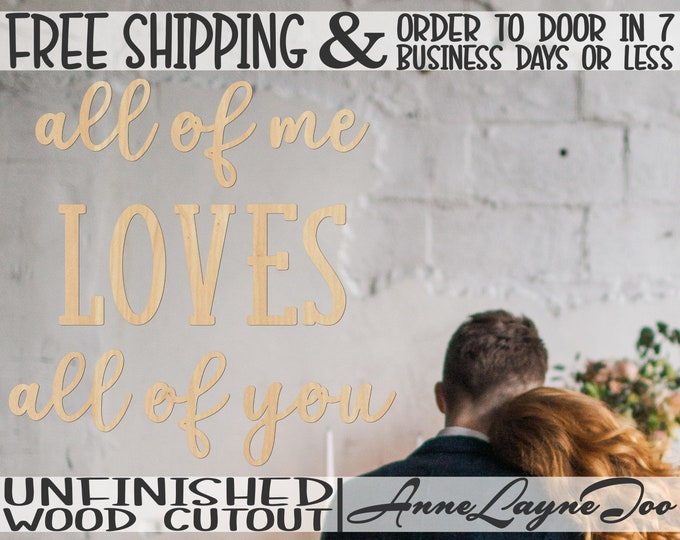 all of me LOVES all of you, Wall Phrase Cutout, laser cutout, wooden sign, wall phrase, wooden wall phrase, unfinished wood cutout - 325150