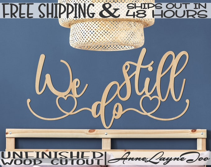 We still do Wood Cutout, Bedroom Art, Anniversary Decor, Anniversary Sign, unfinished, wood cut out, laser cut, Ships in 48 HOURS -325199