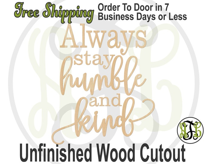 Always stay humble and kind, Wall Phrase Cutout, laser cutout, wooden sign, wall phrase, wooden wall phrase, unfinished wood cutout - 325141
