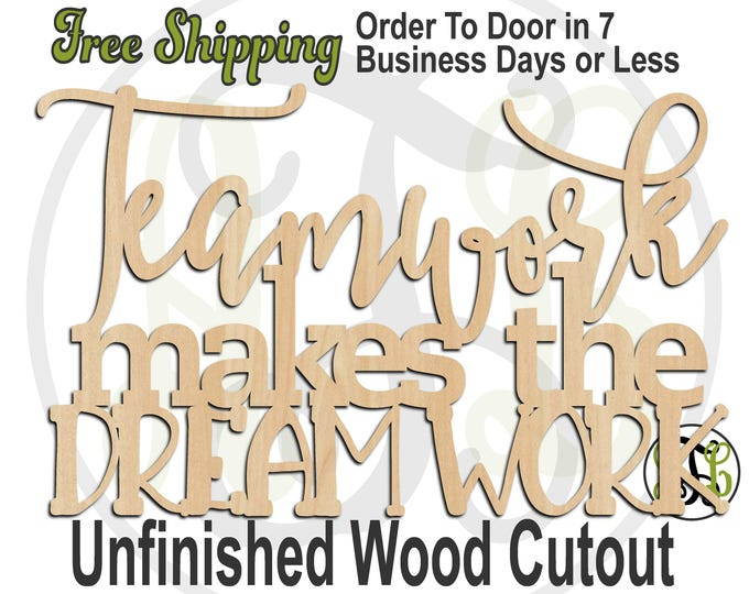 Teamwork makes the Dream Work- 325050- Nursery Cutout, unfinished, wood cutout, wood craft, laser cut, wood cut out, wooden sign, wall art