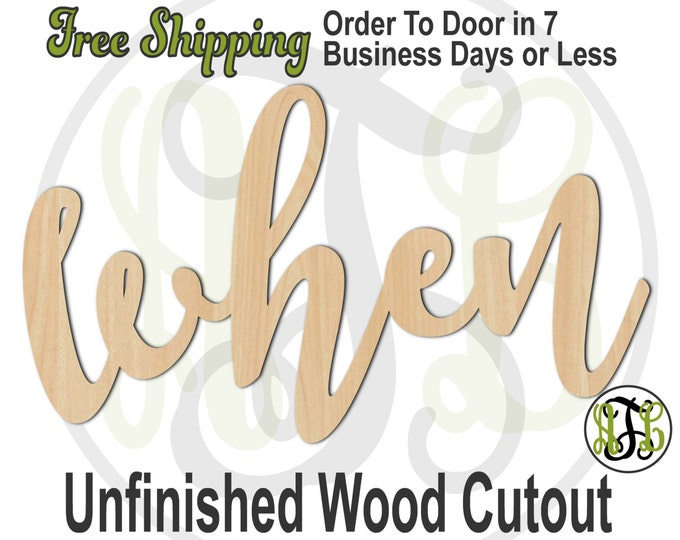 when - 320209FrFt- Word Cutout, unfinished, wood cutout, wood craft, laser cut wood, wood cut out, Door Hanger, wooden sign, wreath accent