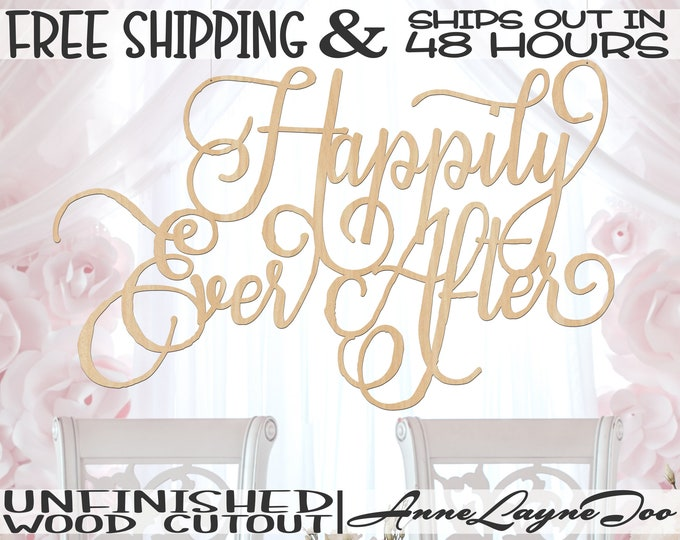 Happily Ever After Wood Sign, Wedding Sign, Wedding Decor, Background Sign, unfinished, wood cut out, laser cut, Ships in 48 HOURS- 325205