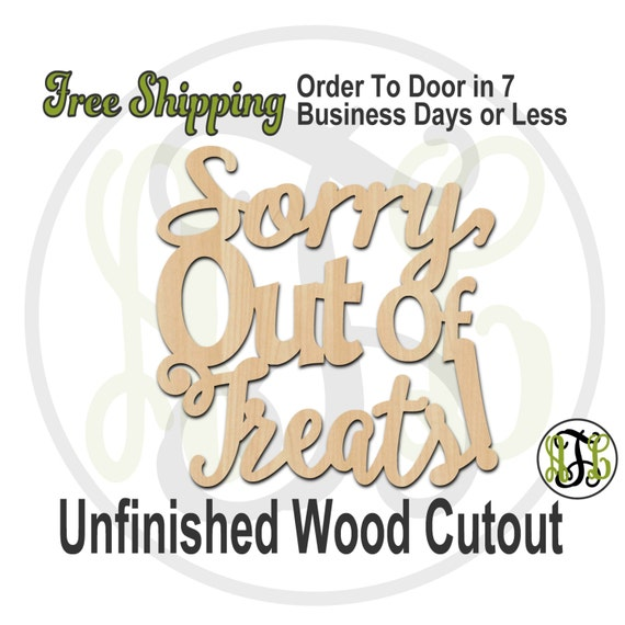 Sorry Out of Treats - 160209- Halloween Cutout, unfinished, wood cutout, wood craft, laser cut wood, wood cut out, Door Hanger, wooden sign