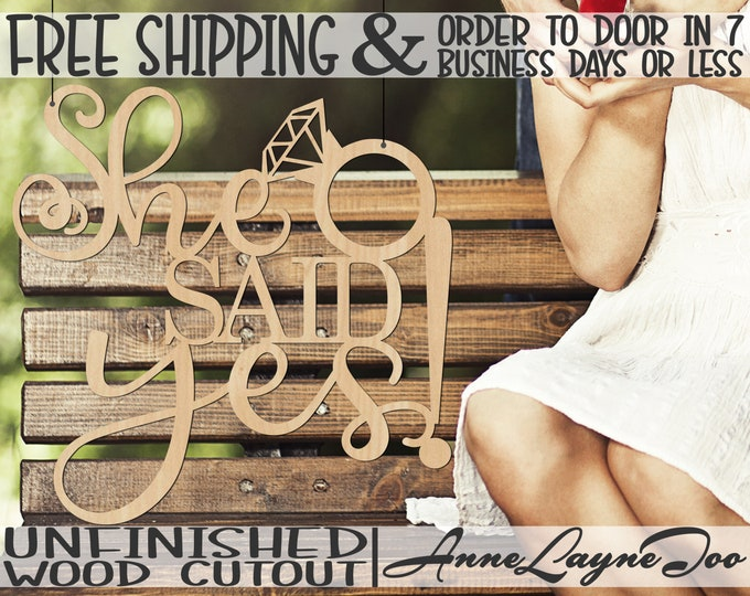 She SAID yes! Door Hanger Wood Cutout, Wooden Bridal Shower Sign, Wooden Engagement Sign, unfinished, wood cut out, laser cut -321010