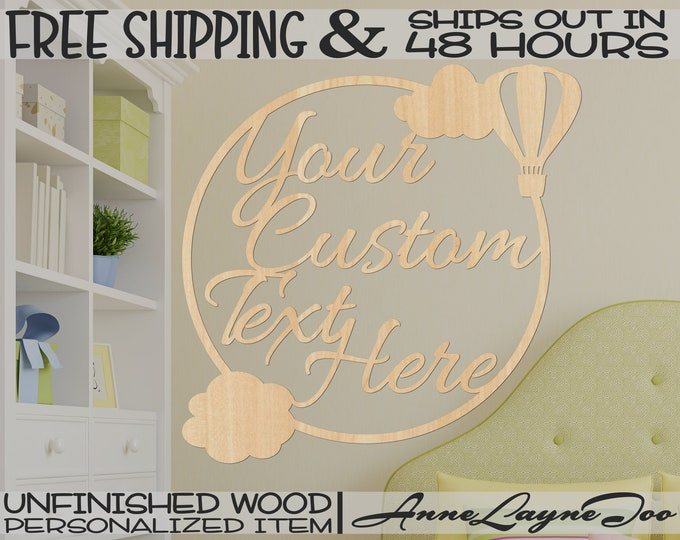 Hot Air Balloon and Clouds Wood Sign, Custom Event Sign, Wooden Wedding Sign, unfinished, wood cut out, laser cut, Ships in 48 HOURS -990071