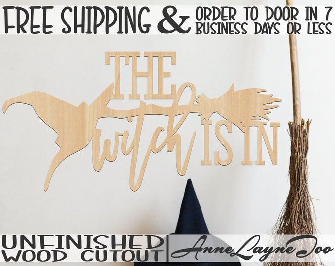 THE witch IS IN Wood Sign, Halloween Cutout, Halloween Wall Art, Halloween sign, Door Hanger, unfinished, wood cut out, laser cut -325200