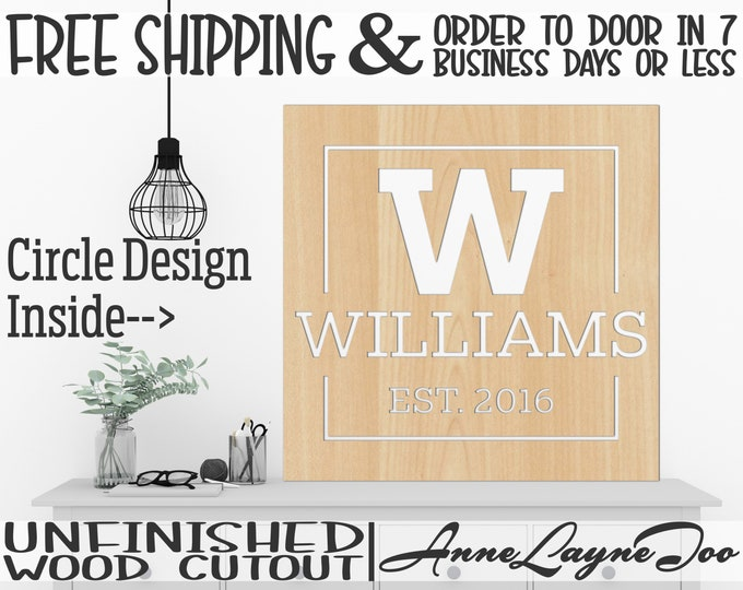 Circle or Square Name Initial Est. Wood Cutout, Family Wall Art, Door Hanger, wooden sign, unfinished, wood cut out, laser cut -40013NI-14NI