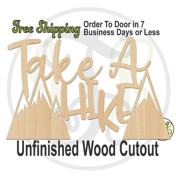 Take A HIKE- 325102- Outdoors Cutout, unfinished, wood cutout, wood craft, laser cut wood, wood cut out, cut out, wooden sign, wall art