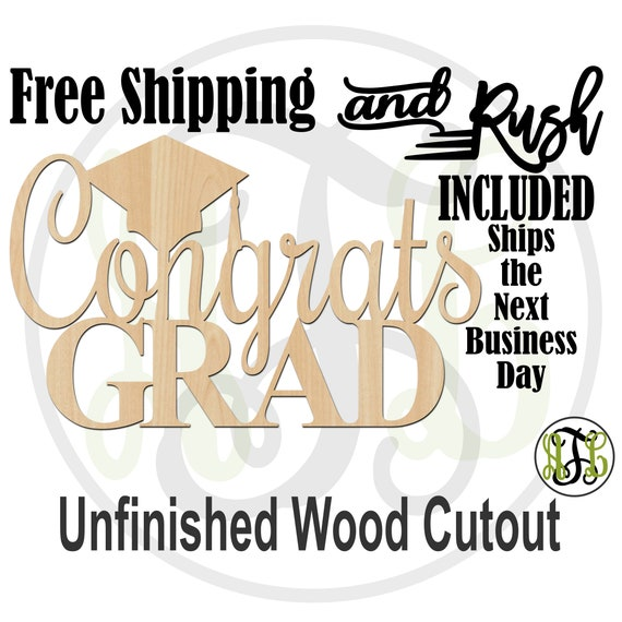 Congrats GRAD Wood Sign, Graduation Cutout, Congratulations Sign, Graduate, unfinished, wood cut out, laser cut -321019- RUSH PRODUCTION