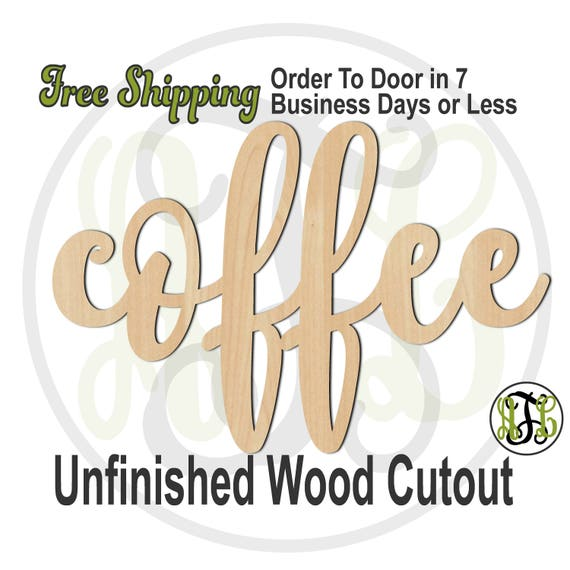 coffee - 320329FrFt- Word Cutout, unfinished, wood cutout, wood craft, laser cut wood, wood cut out, Door Hanger, wooden sign, wreath accent