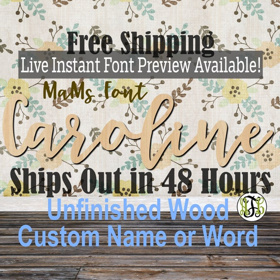 Wooden Name Sign, MaMs Font,  unfinished wood cutout, Custom Wood Name Sign, Nursery Sign, Wedding, Birthday Sign, Name in Wood- 48 HOURS