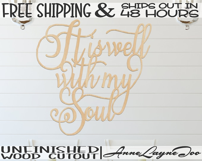 It is well with my Soul Wood Cutout, Religious Wood Sign, Inspirational Sign, unfinished, wood cut out, laser cut, Ships in 48 HOURS -325198