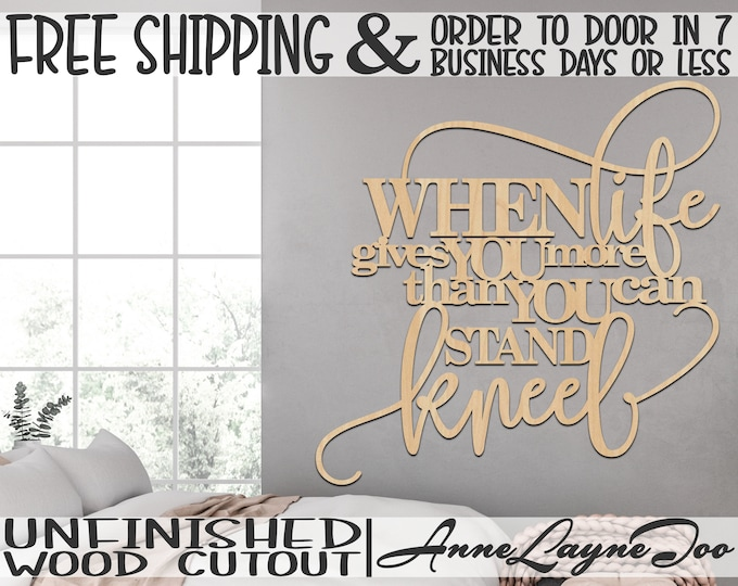WHEN life gives YOU more Wooden Sign, Religious Wooden Cutout Sign, Wall Art, Pray Sign, unfinished, wood cut out, laser cut -325123