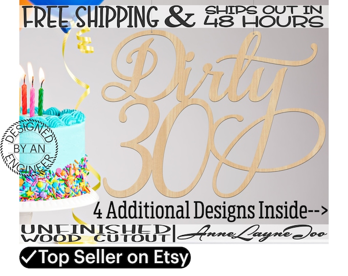 Dirty 30 Wood Sign, Wooden Birthday Sign, Dirty Thirty, Chair Hanger, unfinished, wood cut out, laser cut, Ships in 48 HOURS -80058-61 67